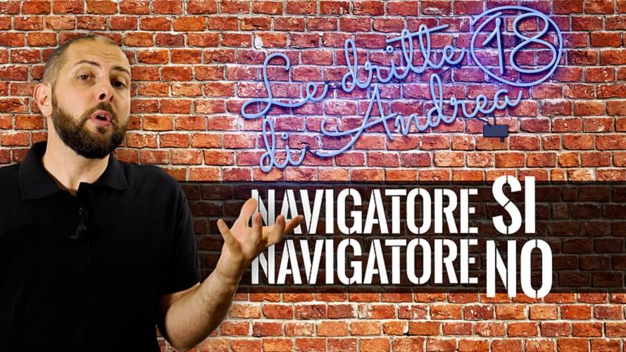 Le Dritte di Andrea, Navigatore Si o no?